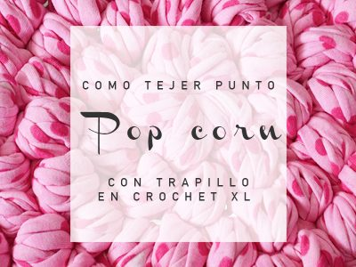 CÓMO TEJER PUNTO POP CORN  EN CROCHET XL