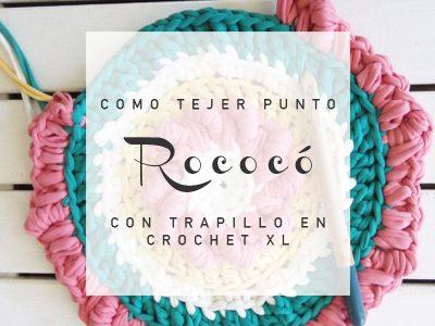 CÓMO TEJER PUNTO ROCOCÓ EN CROCHET XL