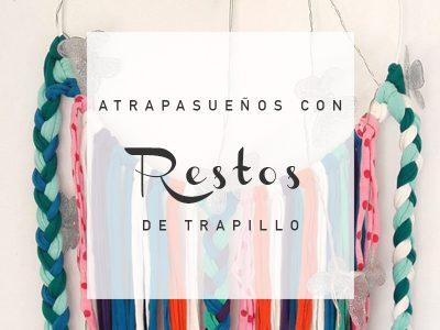 ATRAPASUEÑOS CON RESTOS DE TRAPILLO