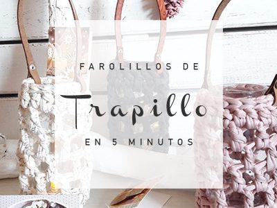 FAROLILLOS DE TRAPILLO EN 5 MINUTOS