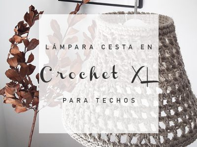 LÁMPARA CESTA EN CROCHET XL PARA TECHOS